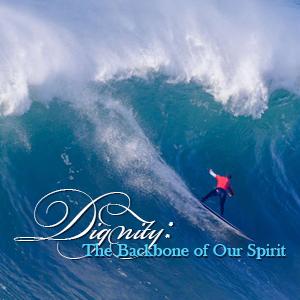 Dignity: The Backbone of the Spirit